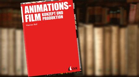 Filmbücher: Animationsfilm – Konzept und Produktion von Hannes Rall